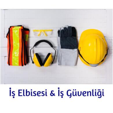 İş Elbisesi & İş Güvenliği